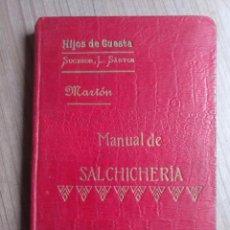 Livres anciens: ANTIGUO LIBRO COCINA DE 1906 - MANUAL DE SALCHICHERIA, JERONIMO MARTÓN, HIJOS DE CUESTA, MADRID. Lote 283209373
