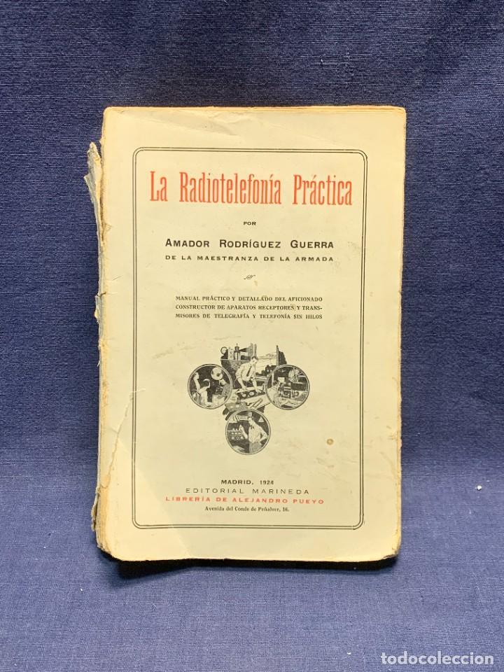 LA RADIOTELEFONIA PRACTICA AMADOR RODRIGUEZ GUERRA MADRID 1924 ED MARINEDA 19X13CMS (Libros Antiguos, Raros y Curiosos - Ciencias, Manuales y Oficios - Otros)