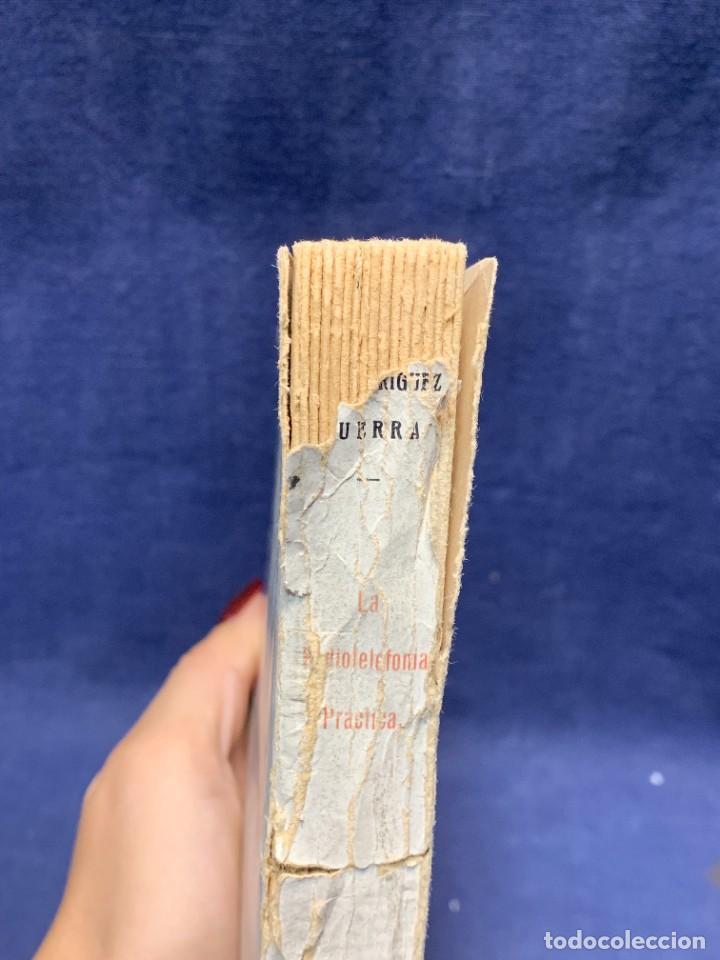 Libros antiguos: LA RADIOTELEFONIA PRACTICA AMADOR RODRIGUEZ GUERRA MADRID 1924 ED MARINEDA 19X13CMS - Foto 3 - 283768408