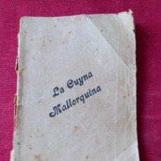 Livres anciens: LA CUYNA MALLORQUINA, FELANITX 1925. Lote 283875958