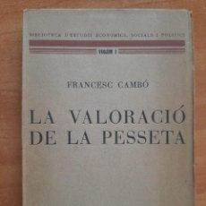 Libros antiguos: 1ª EDICIÓN 1929 LA VALORACIÓ DE LA PESSETA - FRANCESC CAMBÓ - EN CATALÁN. Lote 284221673