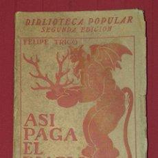 Libros antiguos: ASI PAGA EL DIABLO DE FELIPE TRIGO - 1912. Lote 284267108