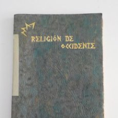 Libri antichi: RELIGION DE OCCIDENTE.A.LAGUNILLA IÑARRITU.FIRMADO Y DEDICADO AL MAESTRO CONRADO DEL CAMPO.. Lote 284622713