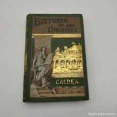 Libros antiguos: HISTORIA DE LAS NACIONES. CALDEA. ZENAIDA A. RAGOZIN. EL PROGRESO EDITORIAL. 1889. 391 PAGS.. Lote 284800743