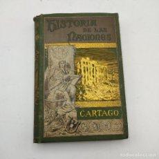 Libros antiguos: HISTORIA DE LAS NACIONES.CARTAGO. ALFREDO J.CHURCH. EL PROGRESO EDITORIAL. 1893. 472 PAGS.. Lote 284801173