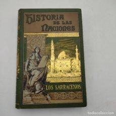 Libros antiguos: HISTORIA DE LAS NACIONES. LOS SARRACENOS. ARTURO GILMAN. EL PROGRESO EDITORIAL. 1889. 481 PAGS.. Lote 284804108