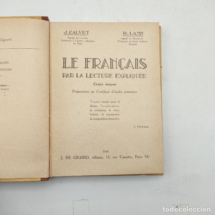Libros antiguos: LE FRANCAIS PAR LA LECTURE EXPLIQUEE. J. CALVET. R. LAMY. 1934. 303 PAGS. - Foto 3 - 284808993