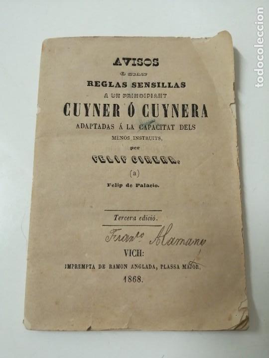AVISOS O REGLAS SENCILLAS A UN PRINCIPIANT CUYNER O CUYNERA FELIP CIRERA 1868 MUY RARO (Libros Antiguos, Raros y Curiosos - Cocina y Gastronomía)