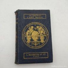 Libros antiguos: LES MERVEILLES DE L'ART NAVAL. LEON RENARD. L.HACHETTE ET CIE. 1866. 318 PAGS.. Lote 285155833