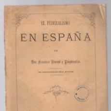 Libri antichi: EL FEDERALISMO EN ESPAÑA. FRANCISCO ROMANI Y PUIGDENGOLAS. BARCELONA, 1869. Lote 285213498