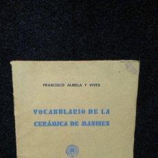 Libros antiguos: VOCABULARIO DE LA CERÁMICA DE MANISES - ALMELA Y VIVES, FRANCISCO - CASTELLÓN -1933. Lote 285238413