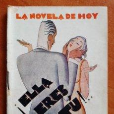 Libros antiguos: 1929 - ELLA ERES TÚ - EL CABALLERO AUDAZ - LA NOVELA DE HOY. Lote 285295913