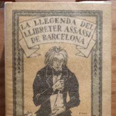 Libros antiguos: LA LLEGENDA DEL LLIBRETER ASSASSÍ DE BARCELONA - 1928 - .MIQUEL Y PLANAS - EJEMPLAR 21 - D'IVORY -. Lote 285301903