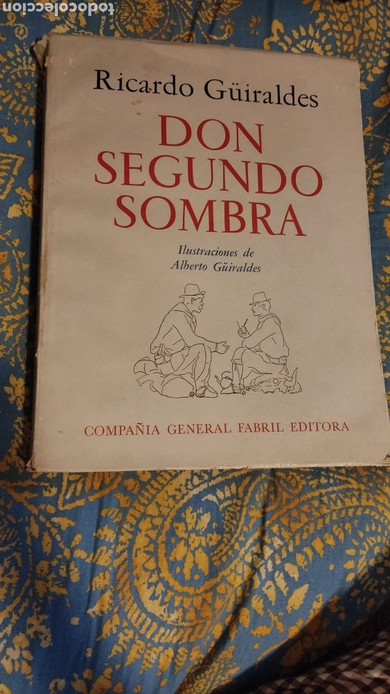 DON SEGUNDO SOMBRA DE RICARDO GÜIRALDES (Libros Antiguos, Raros y Curiosos - Pensamiento - Otros)