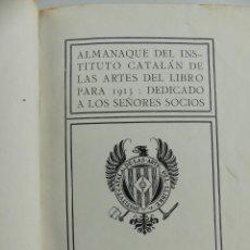 Livres anciens: ALMANAQUE DE INSTITUTO CATALAN DE LAS ARTES DEL LIBRO PARA 1913. Lote 285425378