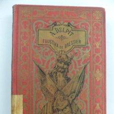 Libros antiguos: FAUSTINA DE BRESSIER POR A.BLANCO PRIETO BIBLIOTECA ARTE Y LETRAS AÑO 1887. Lote 285430998