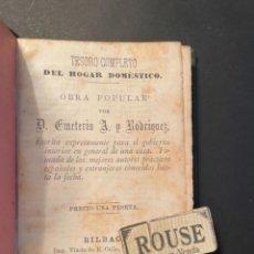 Libros antiguos: GASTRONOMIA - TESORO COMPLETO DEL HOGAR DOMESTICO POR D. EMETERIO A Y RODRIGUEZ - 1884 BILBAO IMP. V. Lote 285435943
