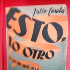 Libros antiguos: ESTO , LO OTRO Y LO DE MÁS ALLÁ JULIO CAMBA PLUS ULTRA - 1945. Lote 285681263