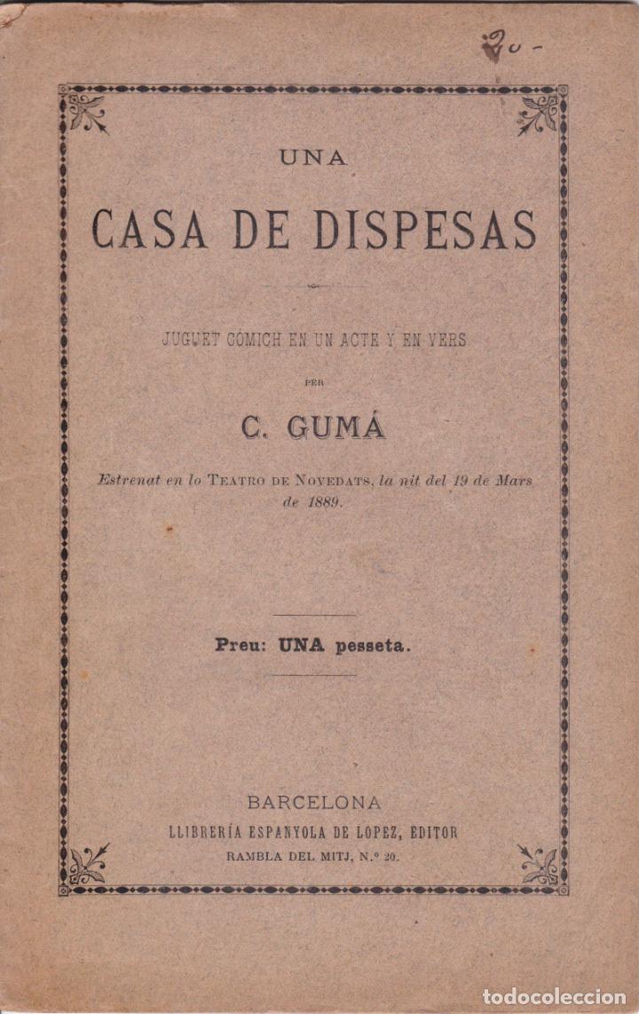 UNA CASA DE DISPENSAS – JUGUET CÓMICH EN UN ACTE Y EN VERS– C.GUMÀ - 1889 (Libros Antiguos, Raros y Curiosos - Literatura - Otros)