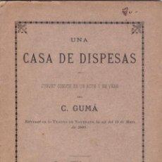 Libros antiguos: UNA CASA DE DISPENSAS – JUGUET CÓMICH EN UN ACTE Y EN VERS– C.GUMÀ - 1889. Lote 286243458