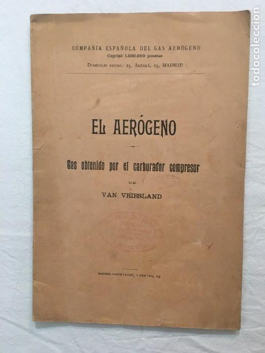 VAN VRIESLAND. EL AERÓGENO. GAS OBTENIDO POR EL CARBURADOR COMPRESOR. MADRID. FORTANET. 1900 (Libros Antiguos, Raros y Curiosos - Ciencias, Manuales y Oficios - Otros)