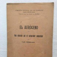 Libros antiguos: VAN VRIESLAND. EL AERÓGENO. GAS OBTENIDO POR EL CARBURADOR COMPRESOR. MADRID. FORTANET. 1900. Lote 286352953
