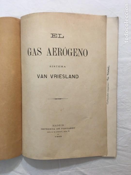 Libros antiguos: Van Vriesland. El Aerógeno. Gas obtenido por el carburador compresor. Madrid. Fortanet. 1900 - Foto 2 - 286352953