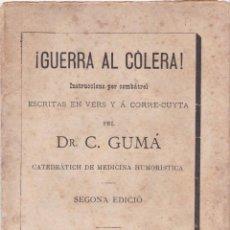 Libros antiguos: ¡GUERRA AL COLERA! INSTRUCCIONS PER COMBÀTREL, ESCRITES EN VERS – C.GUMÀ - 1884. Lote 286454823