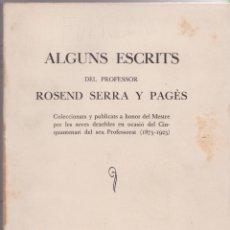 Libros antiguos: ALGUNS ESCRIT DEL PROFESSOR ROSEND SERRA Y PAGÈS - 1926. Lote 286469023