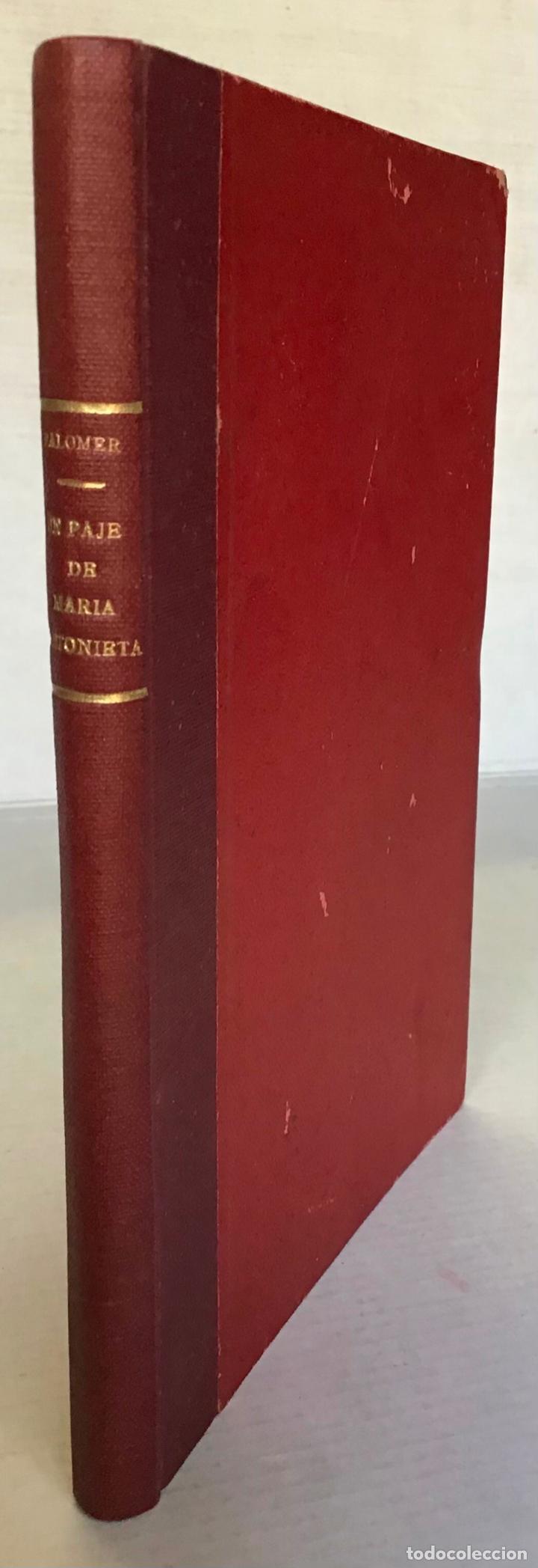 Libros antiguos: UN PAJE DE MARÍA ANTONIETA. Apuntes históricos de la Revolución francesa. - PALOMER, José. - Foto 2 - 286609378