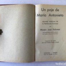 Libros antiguos: UN PAJE DE MARÍA ANTONIETA. APUNTES HISTÓRICOS DE LA REVOLUCIÓN FRANCESA. - PALOMER, JOSÉ.. Lote 286609378