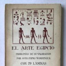 Libros antiguos: EL ARTE EGIPCIO. PROBLEMAS DE SU VALORACIÓN. - WORRINGER, GUILLERMO.. Lote 286643238