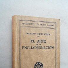 Libros antiguos: EL ARTE DE LA ENCUADERNACION. MARIANO MONJE AYALA. Lote 286644568