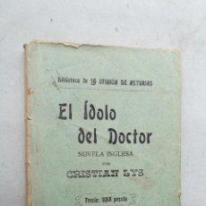 Libros antiguos: EL IDOLO DEL DOCTOR. CRISTIAN LYS. BIBLIOTECA DE LA OPINION DE ASTURIAS. 1907. Lote 286646873