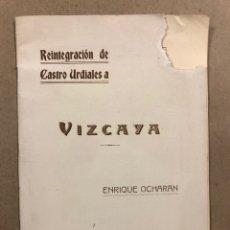 Libros antiguos: REINTEGRACIÓN DE CASTRO A URDIALES A VIZCAYA. ENRIQUE OCHARAN. ENERO, 1925.. Lote 286649923