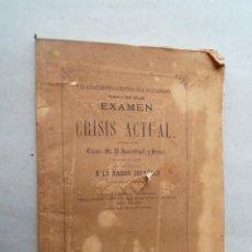 Libros antiguos: EXAMEN CRISIS ACTUAL. JUAN GÜELL Y FERRER. 1867. Lote 286652028