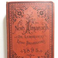 Libros antiguos: NOVO ALMANACH DE LEMBRANÇAS LUSO - BRAZILEIRO PARA O ANNO DE 1895. EN PORTUGUÉS.. Lote 286676303