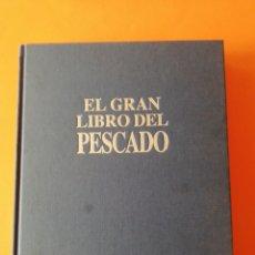 Libros antiguos: RECETARIO EL GRAN LIBRO DELPESCADO EDITORIAL GRIJALBO. Lote 286692113