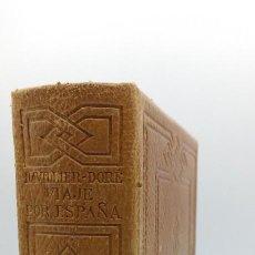 Livres anciens: VIAJE POR ESPAÑA. ILUSTRADO POR GUSTAVO DORE. 1º EDICION. SERIE LIMITADA. 40 LAMINAS DOBLES. Lote 286829108