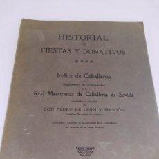 Libros antiguos: HISTORIAL DE FIESTAS Y DONATIVOS. ÍNDICE DE CABALLEROS . 1909. Lote 286275173