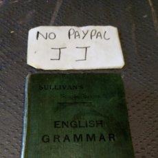 Libros antiguos: LIBRO INGLÉS 1903 SULLIVAN,S SCHOOL SERIES ENGLISH GRAMMAR SULLIVAN BROTHERS DUBLIN. Lote 287095753