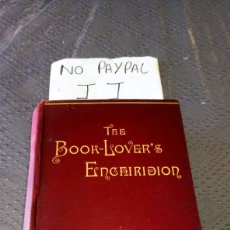Libros antiguos: ANTIGUO LIBRO INGLÉS 1890 THE BOOK LOVER,S ENCHIRIDION ALEXANDER IRELAND LONDON. Lote 287096283