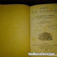 Libros antiguos: SIGLO XIX-1876 ELEMENTOS DE LOGICA D. JOSE Mª REY Y HEREDIA. Lote 287368913
