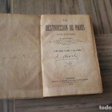Livres anciens: LA DESTRUCCIÓN DE PARÍS EDUARDO ZAMORA Y CABALLERO TOMO I MADRID 1871. Lote 287370863