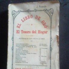 Libros antiguos: EL LIBRO DE ORO O EL TESORO DEL HOGAR. JOSÉ ARANDA.. Lote 287457293
