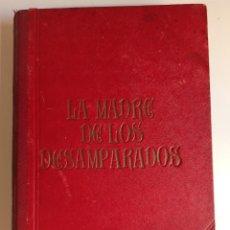 Libros antiguos: LA MADRE DE LOS DESAMPARADOS - ENRIQUE PÉREZ ESCRICH 1921. Lote 287568488