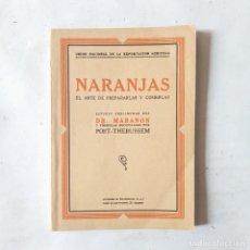 Libros antiguos: NARANJAS. EL ARTE DE PREPARARLAS Y COMERLAS. POST-THEBUSSEM. Lote 287576913
