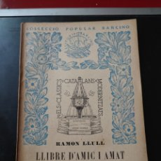 Libros antiguos: LIBRE D'AMIC I AMAT , RAMON LLULL , EDIT BARCINO 1935 , REF 139. Lote 287621923