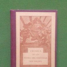Livros antigos: CRÓNICA DE LES FESTES DEL CENTENARI DEN BALMES - 1911. Lote 287643893