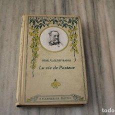 Libros antiguos: LA VIE PASTEUR EN FRANCÉS RENE VALLERY RADOT PARIS 1900 EN FRANCES. Lote 287650828